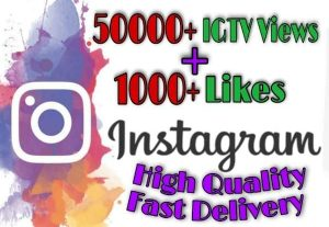 I will provide 50000+ IGTV Views and 1000+ Likes on Instagram!! Fast and HQ!!