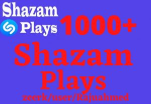 provide 1000+ Shazam plays life time permanent Real and organic