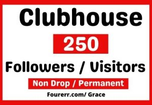 Get 250+ Clubhouse Real Followers / Visitors, Instant Start, Non-drop, and Lifetime Permanent