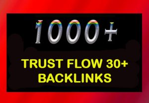 1000+ high Trust Flow TF30+ backlinks