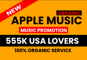 I WILL DO ORGANIC ITUNES OR APPLE MUSIC PROMOTION IN USA