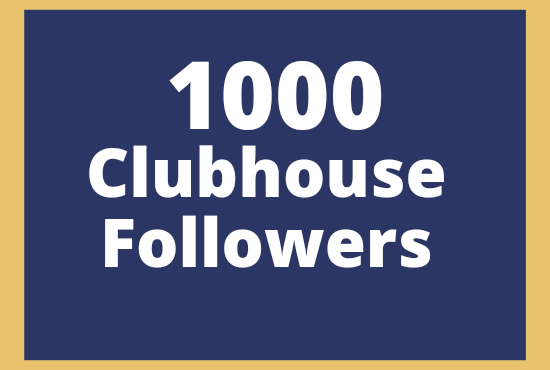 Get 1000 Clubhouse Followers lifetime guaranteed