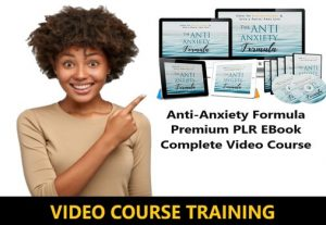 I Will give Anti-Anxiety Formula Premium PLR EBook Complete Video Course
