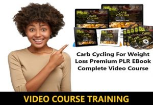 I Will give Carb Cycling For Weight Loss Premium PLR EBook Complete Video Course