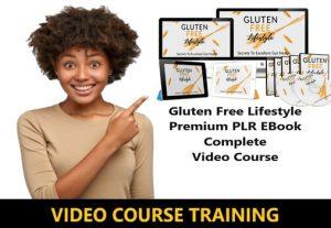 I Will give Gluten Free Lifestyle Premium PLR EBook Complete Video Course