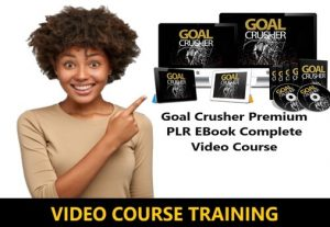I Will give Goal Crusher Premium PLR EBook Complete Video Course