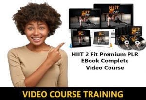 I Will give HIIT 2 Fit Premium PLR EBook Complete Video Course