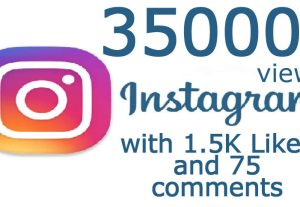 35K Views with 1.5K Likes & 75 random Comments on Instagram Video Non Drop Guaranteed