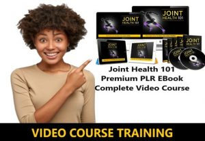 I Will give Joint Health 101 Premium PLR EBook Complete Video Course