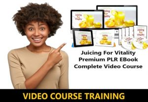 I Will give Juicing For Vitality Premium PLR EBook Complete Video Course