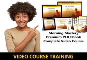 I Will give Morning Mastery Premium PLR EBook Complete Video Course