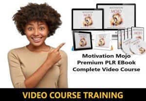 I Will give Motivation Mojo Premium PLR EBook Complete Video Course