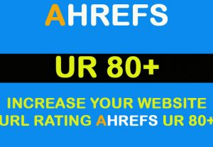 Increase Your website URL Rating Ahrefs UR 70+